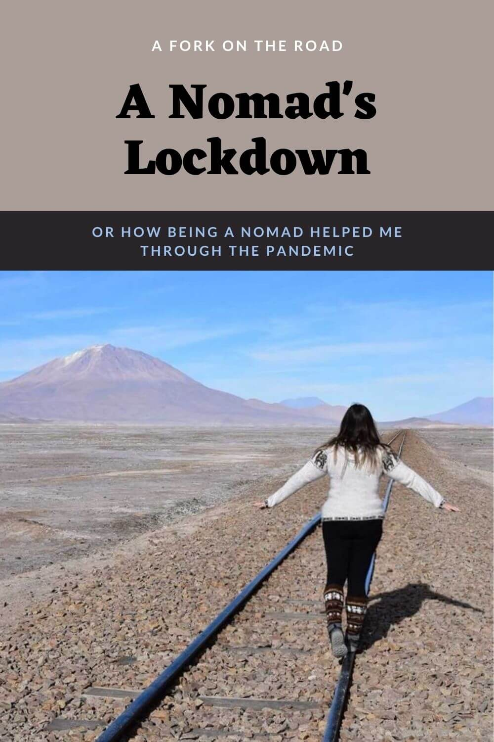 Pin of Iris trying to keep her balance when walking on the tracks of a railroad traversing the Bolivian desert of Uyuni. The title reads: A Nomad's Lockdown, or how being a traveler helped me through the pandemic.